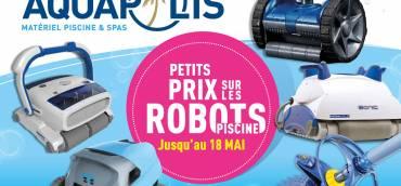 Petits prix sur les robots piscine jusqu'au 18 mai !